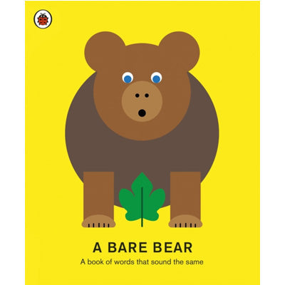 A Bare Bear : A Book Of Words That Sound The Same