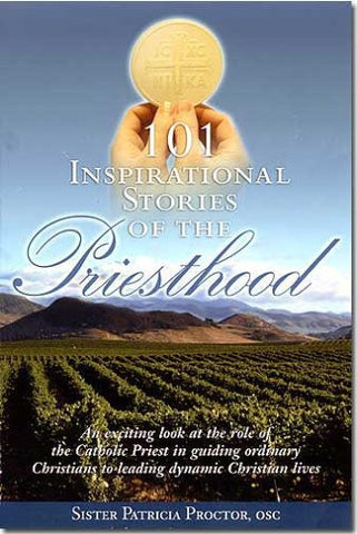 101 Inspirational Stories of the Priesthood - Catholic Shoppe USA