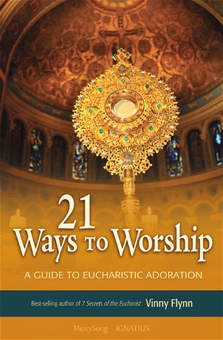 21 Ways to Worship - A Guide to Eucharistic Adoration