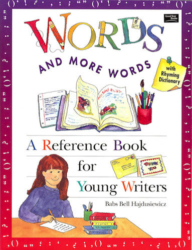 Words and More Words: A Reference Book for Young Writers