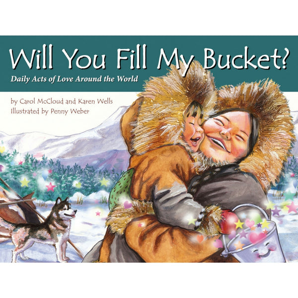 BucketFilling Books - Will You Fill My Bucket? Daily Acts of Love Around the World | KidzInc Australia | Online Educational Toy Store