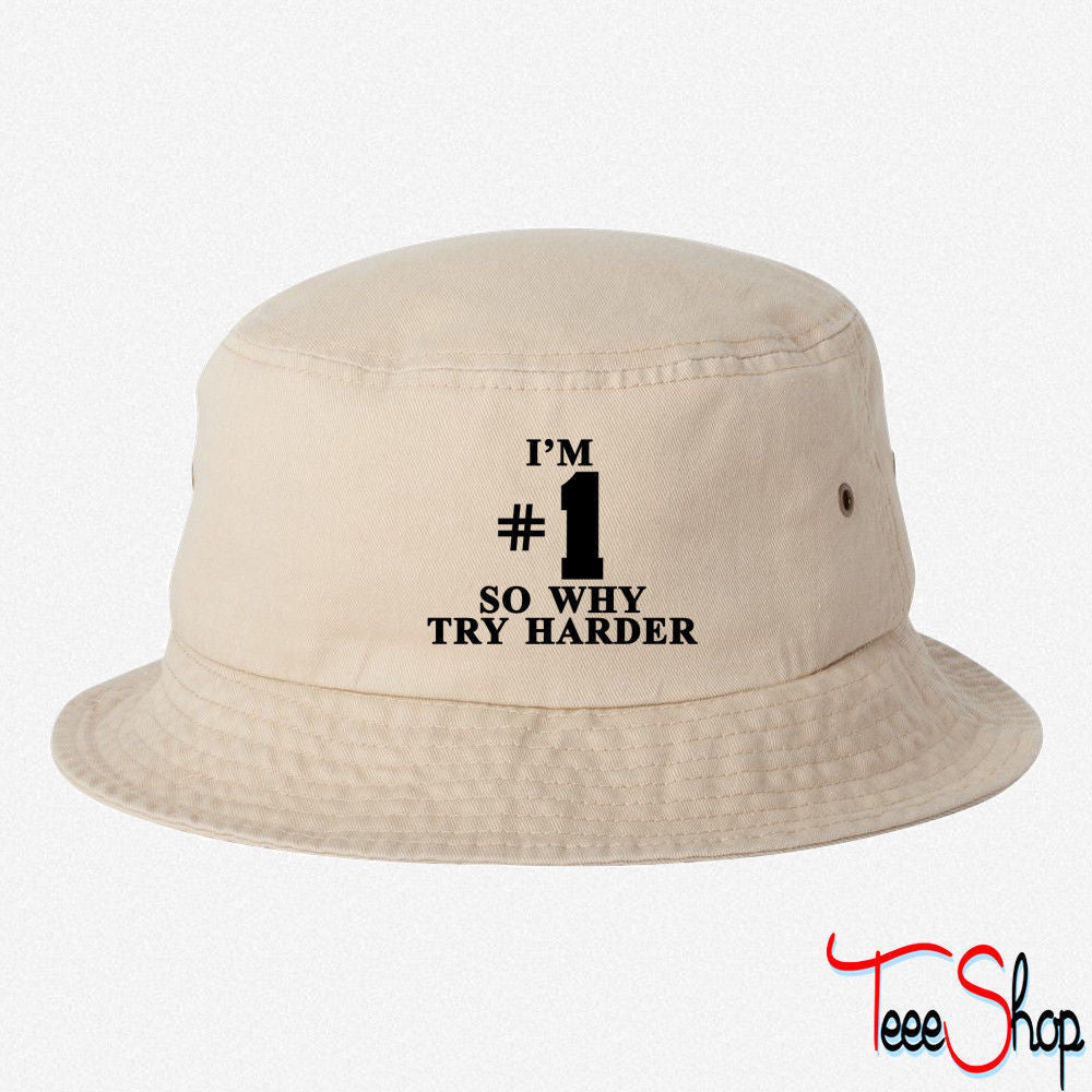 I'm #1 So why try harder bucket hat
