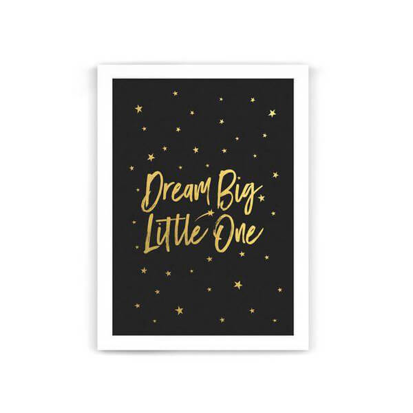 Dream Big Little One Art Print