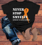 Women's Never Stop Smyelin Multiple Sclerosis Shirt MS T Shirt Smile Orange Ribbon Awareness Tee-Shirts By Sarah