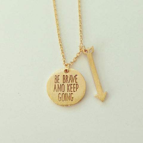 Be Brave and Keep Going Necklace