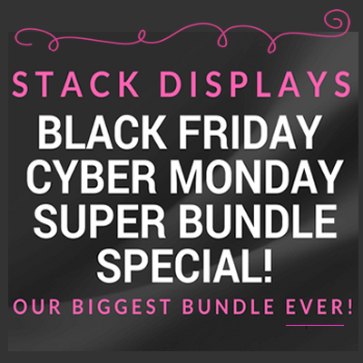 Black Friday - Cyber Monday Stack Displays Deals!