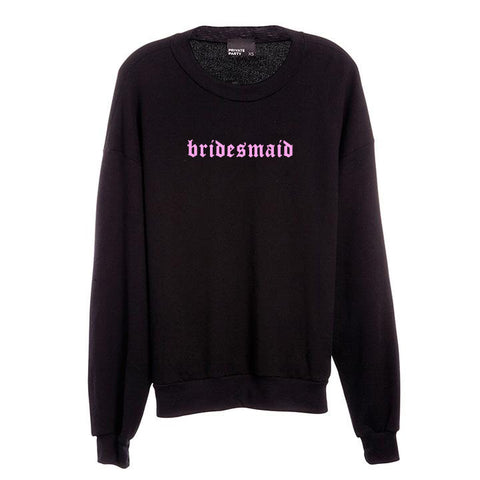 BRIDESMAID // NEW FONT [UNISEX CREWNECK SWEATSHIRT]