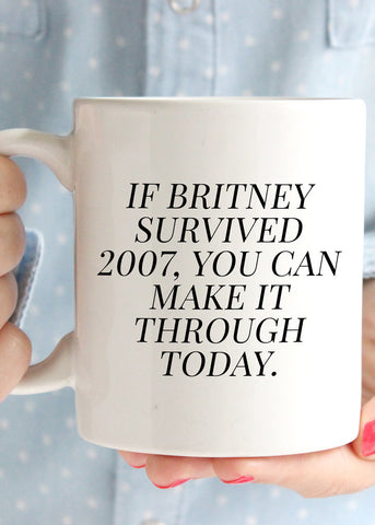 If Britney Survived 2007 Coffee Mug