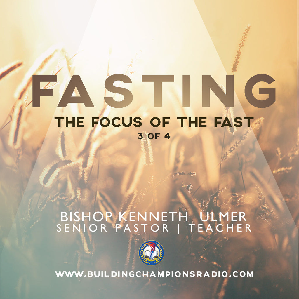 Fasting: 03 The Focus of The Fast