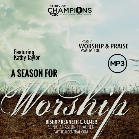A Season For Worship: Worship & Praise Part 6 (MP3 Download)