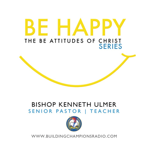 Be Happy Series: Be Happy The Series