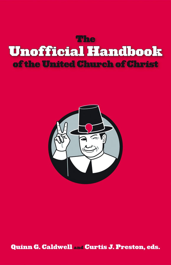 The Unofficial Handbook of the United Church of Christ (Caldwell & Preston)