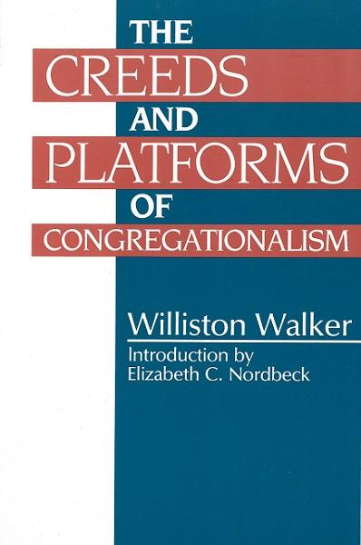 The Creeds and Platforms of Congregationalism (Walker)