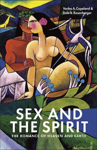 Sex and the Spirit | The Romance of Heaven and Earth (Copeland and Rosenberger)