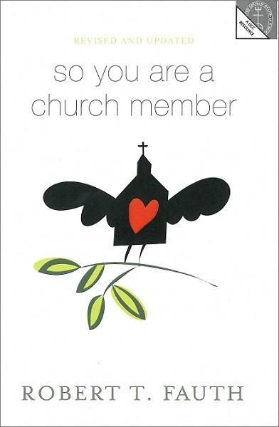 So You Are a Church Member | Revised and Updated