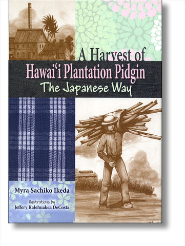 A Harvest of Hawaii Plantation Pidgin: The Japanese Way