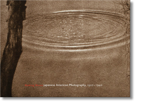 Making Waves: Japanese American Photography, 1920 - 1940