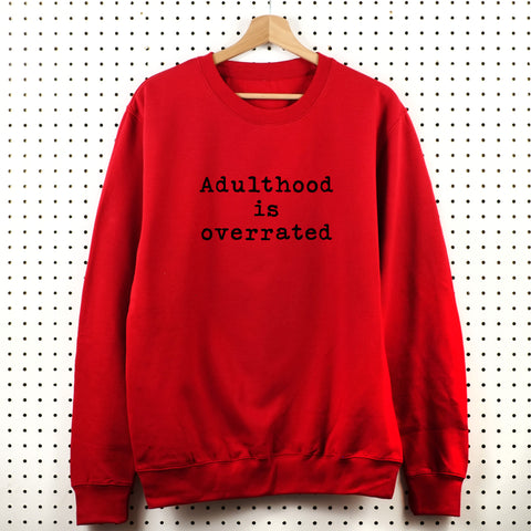 Adulthood is Overrated Sweatshirt - Little Whirlwinds cool baby clothes and cool older kids clothes and gifts