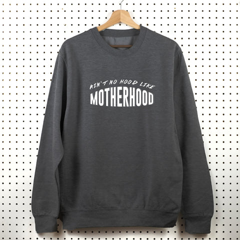 Ain't No Hood Like Motherhood Sweatshirt - Little Whirlwinds cool baby clothes and cool older kids clothes and gifts
