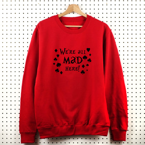 We're All Mad Here Sweatshirt - Little Whirlwinds cool baby clothes and cool older kids clothes and gifts