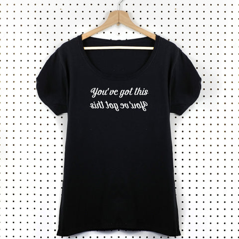 You've Got This Women's T-Shirt - Little Whirlwinds cool baby clothes and cool older kids clothes and gifts