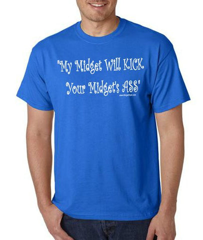 MY MIDGET WILL KICK YOUR MIDGET'S ASS Shirt