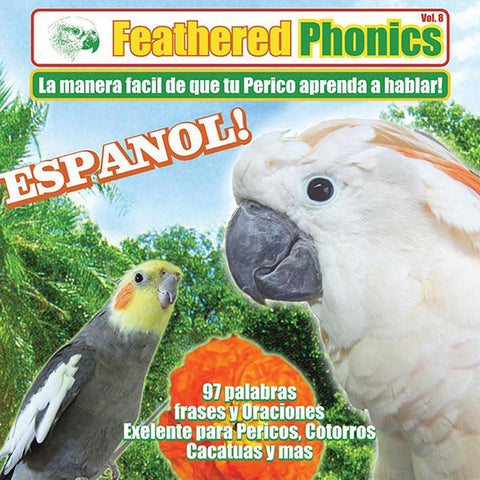 Feathered Phonics CD 8: Teach Your Bird or Parrot to Speak Spanish/Español! - Pet Media Plus