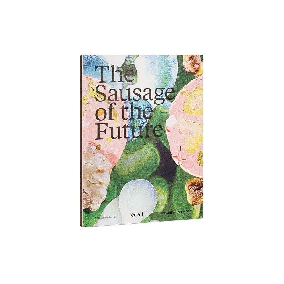 The Sausage of the Future by Carolien Niebling