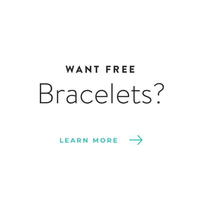 Want free bracelets? Learn more