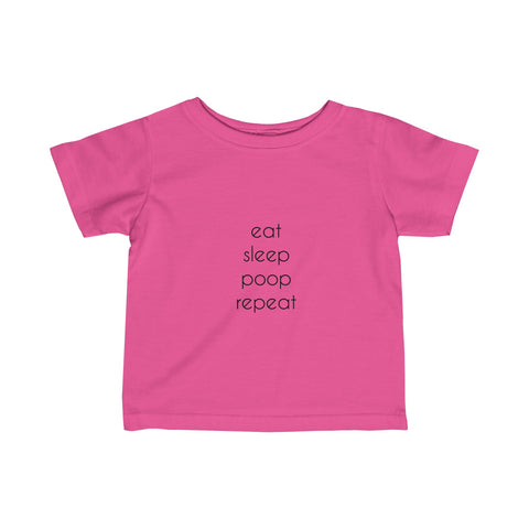 Eat Sleep Poop Repeat Infant Fine Jersey Tee - Hot Pink / 6-12M - Kids clothes