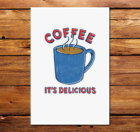 Coffee It's Delicious Poster