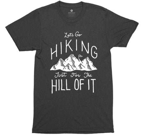 Let's Go Hiking For The Hill Of it - Heather Black