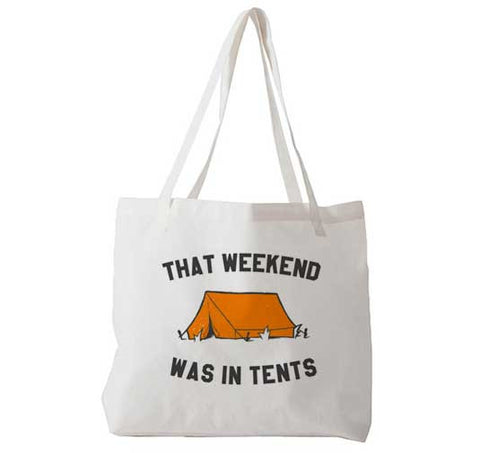 That Weekend Was In Tents - Tote Bag