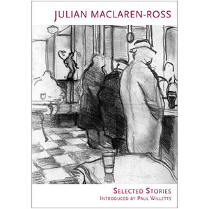 Julian Maclaren-Ross: Selected Stories