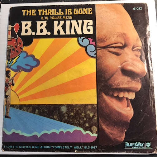 B.B. King - The Thrill Is Gone b/w You're Mean - Bluesway #61032 - Blues