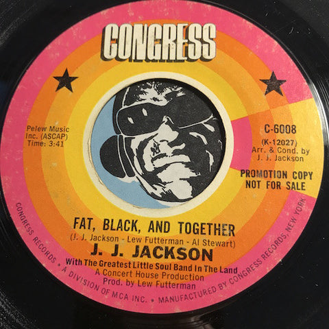 J.J. Jackson - Fat Black And Together b/w same - Congress #6008 - Funk