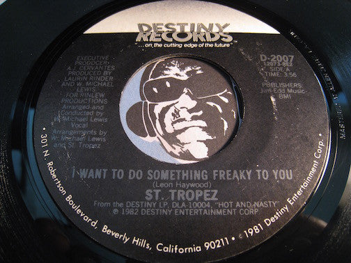 St Tropez - I Want To Do Something Freaky To You b/w I've Been Watching You - Destiny #2007 - Funk