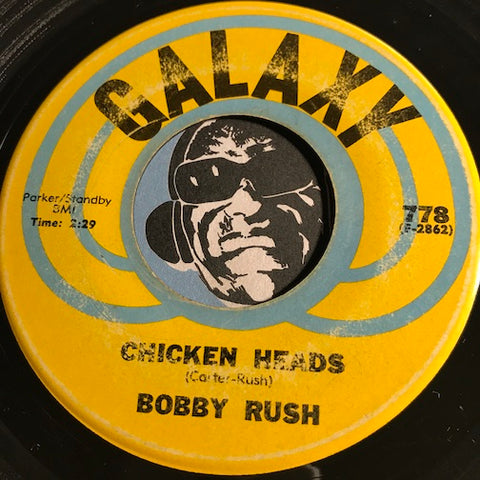Bobby Rush - Chicken Heads b/w Mary Jane - Galaxy #778 - Funk - R&B Blues