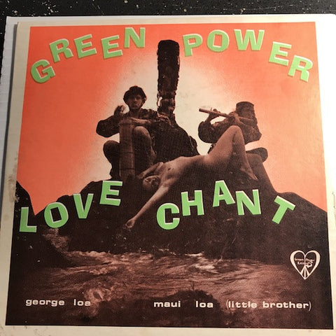 Green Power Love Chant - Cosmic Climax b/w Maui Loa (Little Brother) Improvising Pupule (Crazy) On The Congos - Green Power #103 - Novelty