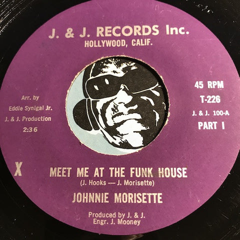 Johnnie Morisette – Meet Me At The Funk House pt.1 b/w pt.2 – J & J Records #226 - Funk