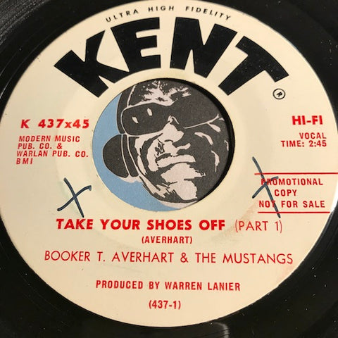 Booker T. Averhart & Mustangs - Take Your Shoes Off pt.1 b/w pt.2 - Kent #437 - Funk