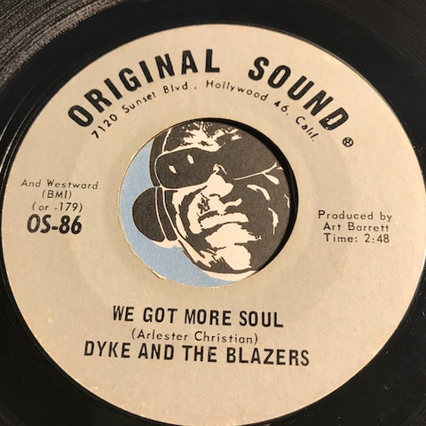 Dyke & Blazers - We Got More Soul b/w Shotgun Slim - Original Sound #86 - Funk