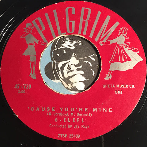 G-Clefs - 'Cause You're Mine b/w Please Write While I'm Away - Pilgrim #720 - Doowop