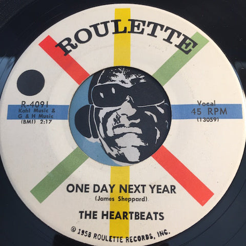 Heartbeats - One Day Next Year b/w Sometimes I Wonder - Roulette #4091 - Doowop