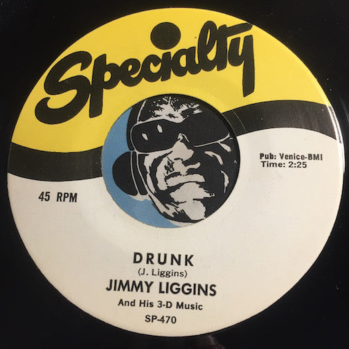 Jimmy Liggins - Drunk b/w I'll Never Let You Go - Specialty #470 - Doowop Reissues - FREE (one per customer please)