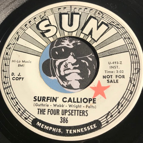 Four Upsetters - Surfing Calliope b/w Wabash Cannon Ball - Sun #386 - Surf - Rock n Roll