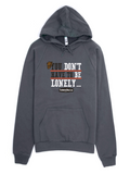 You Don't Have To Be Lonely Pullover Hoodie