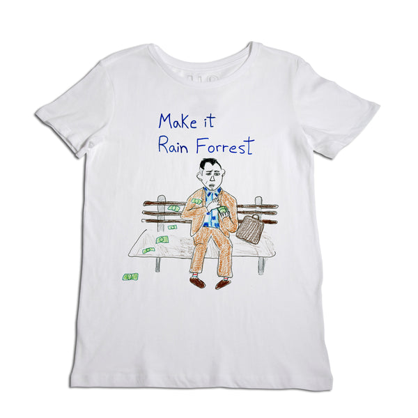 Make it Rain Forrest Women's T-Shirt