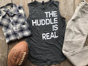 The Huddle Is Real Muscle Tank