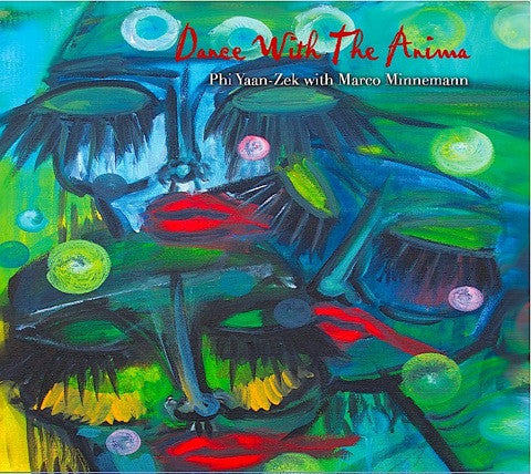 Phi Yaan-Zek with Marco Minnemann - Dance with the Anima (CD)